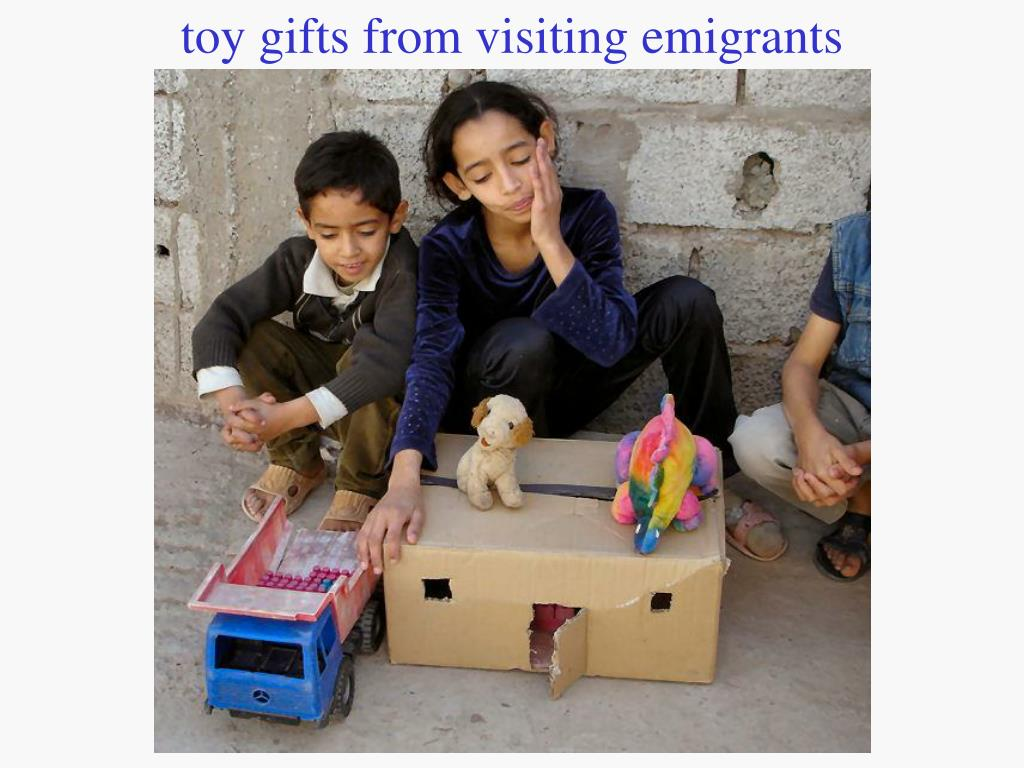 toy gifts from visiting emigrants