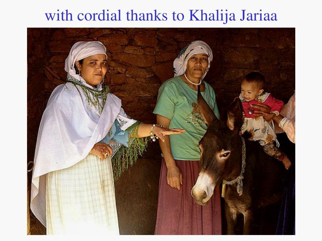with cordial thanks to Khalija Jariaa
