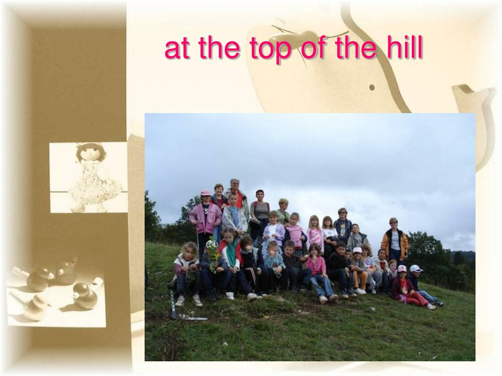 at the top of the hill