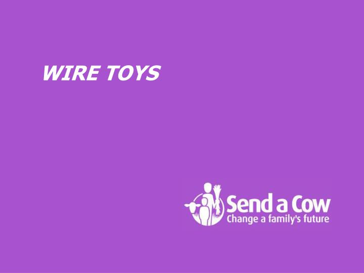 WIRE TOYS