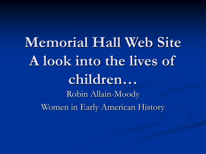 Memorial hall web site a look into the lives of children