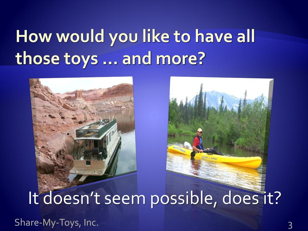 How would you like to have all those toys … and more?