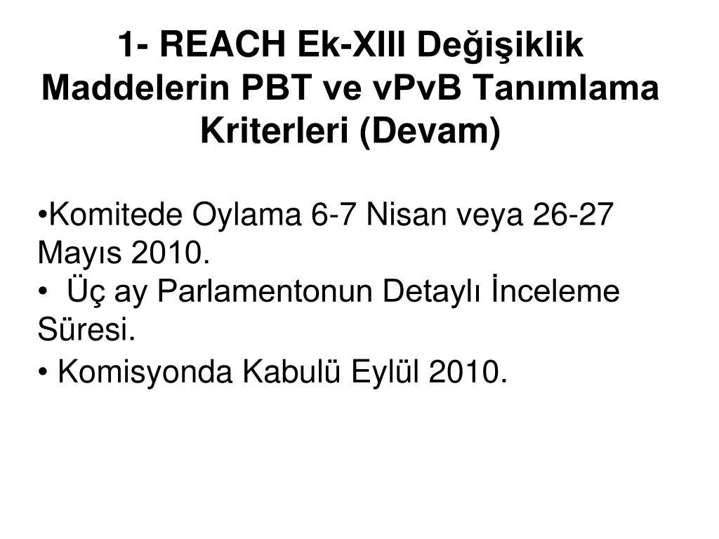 1- REACH Ek-XIII Değişiklik Maddelerin PBT ve vPvB Tanımlama Kriterleri (Devam)