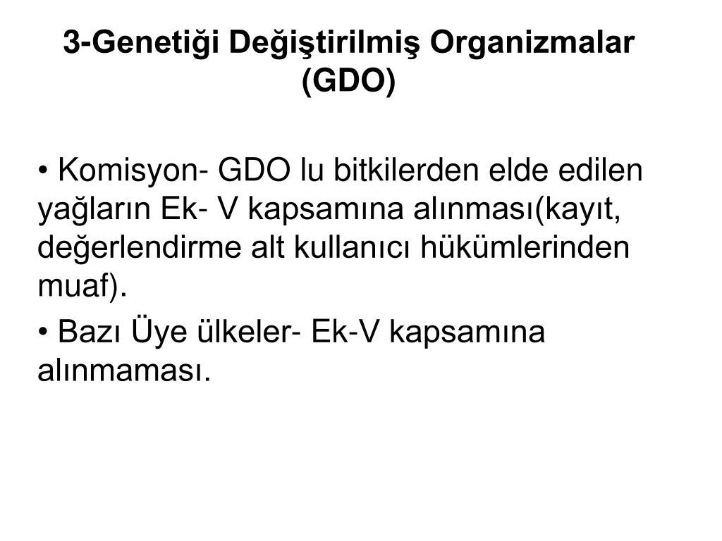 3-Genetiği Değiştirilmiş Organizmalar (GDO)