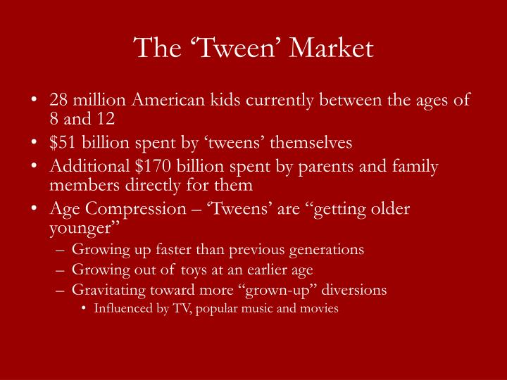 The tween market