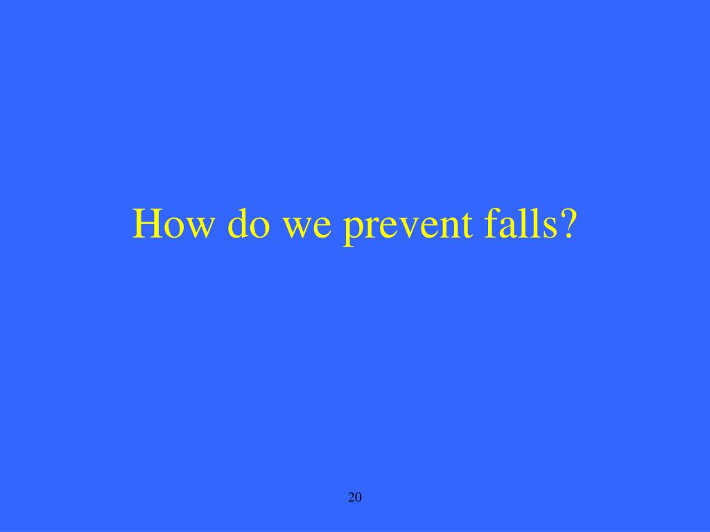 How do we prevent falls?