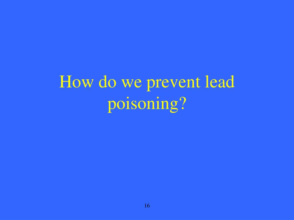 How do we prevent lead poisoning?