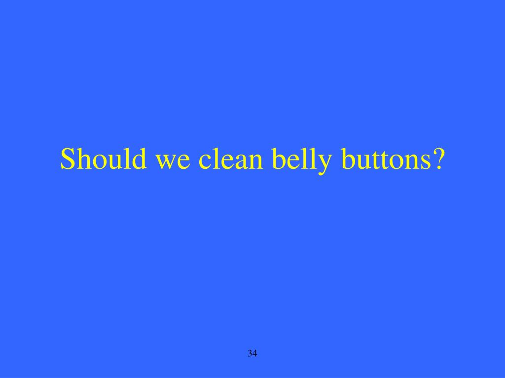 Should we clean belly buttons?