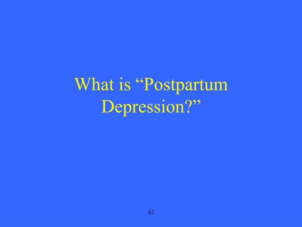 "What is ""Postpartum Depression?"""