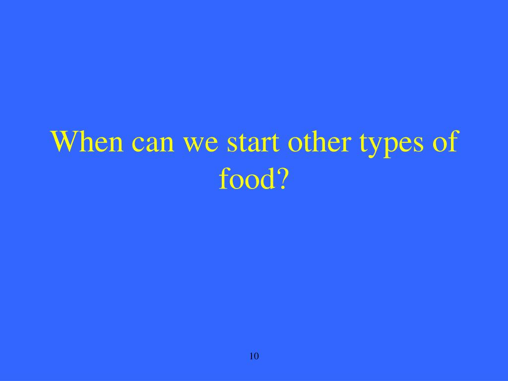 When can we start other types of food?