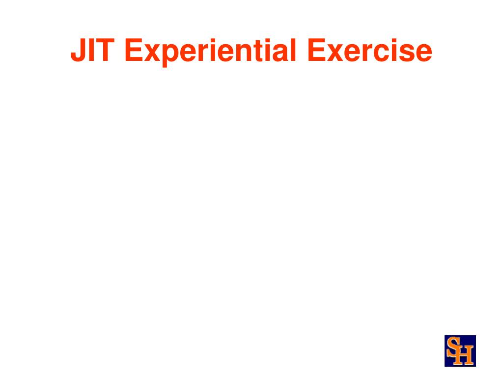 JIT Experiential Exercise