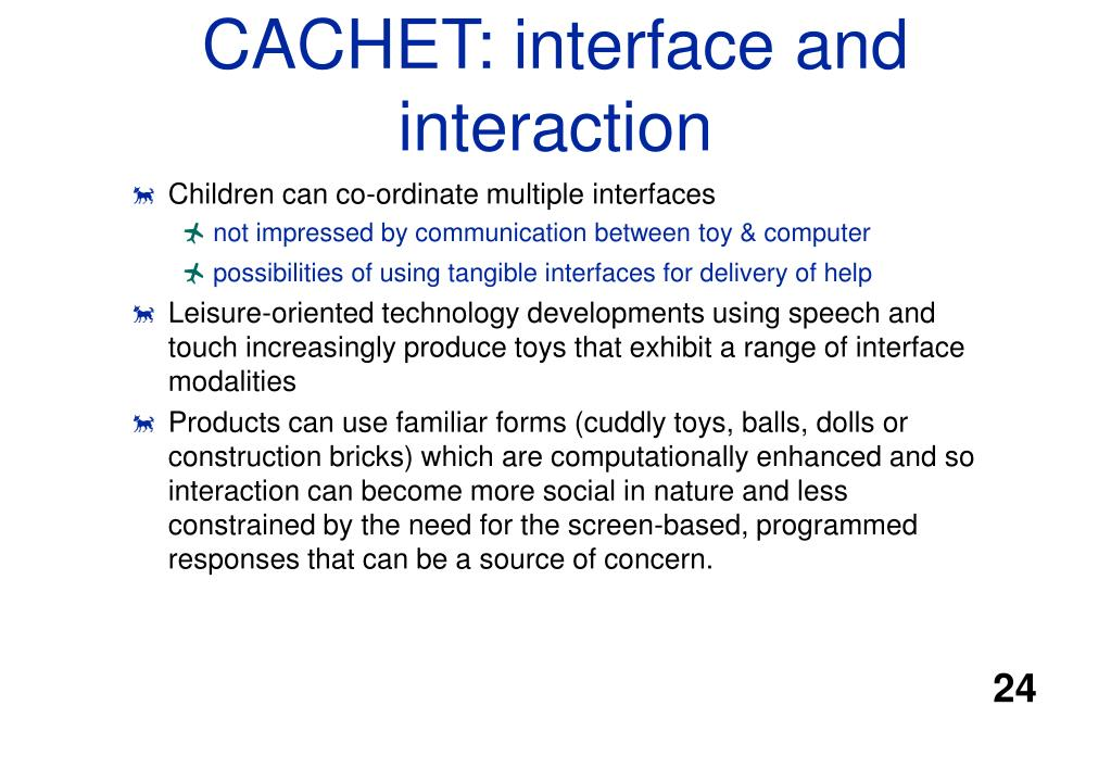 CACHET: interface and interaction