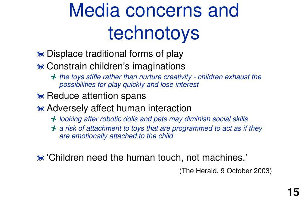 Media concerns and technotoys