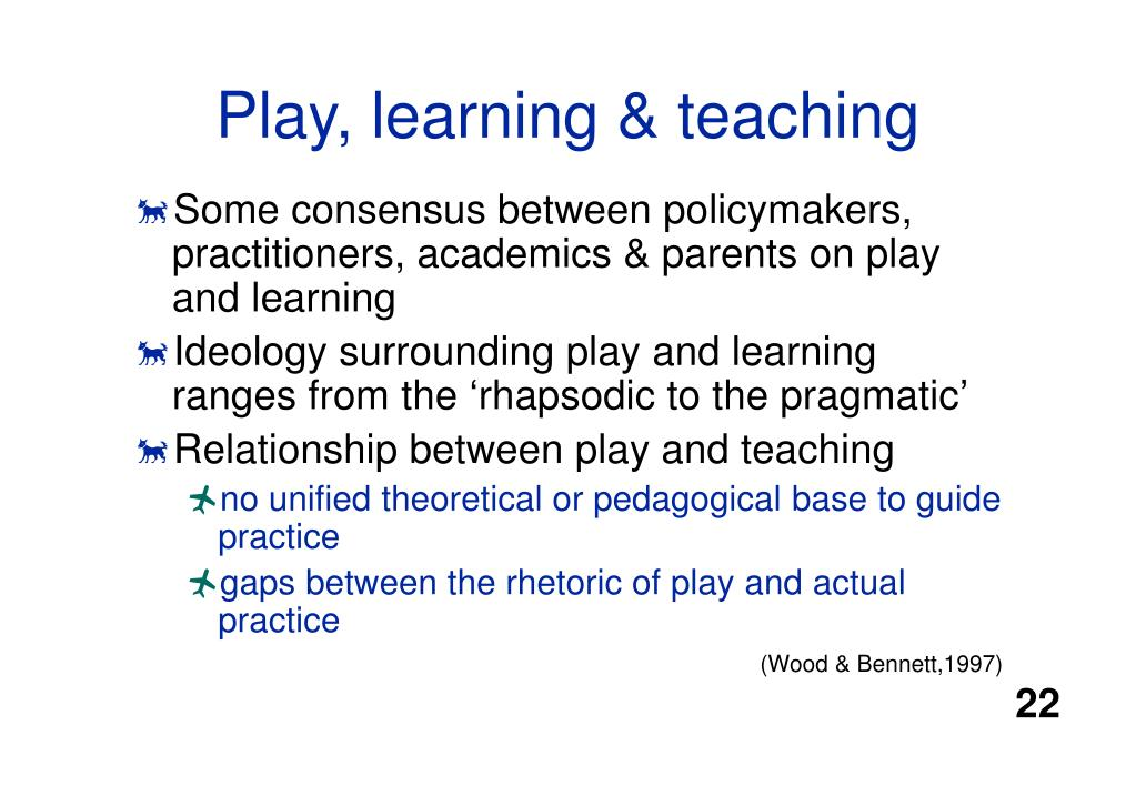 Play, learning & teaching