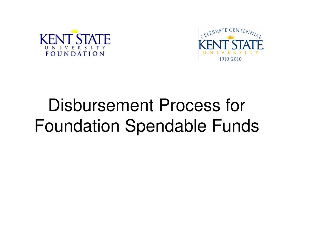 Disbursement Process for  Foundation Spendable Funds