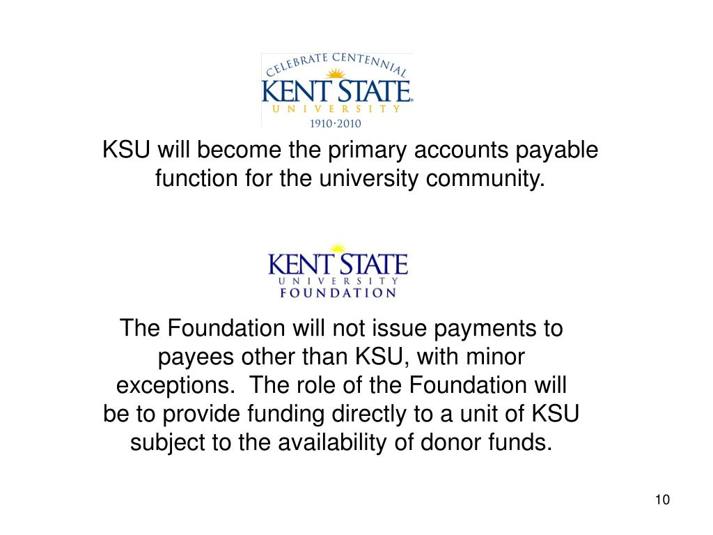 KSU will become the primary accounts payable function for the university community.