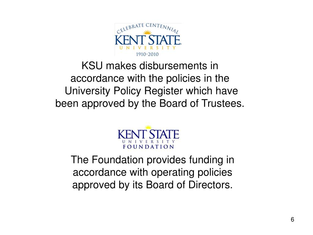 KSU makes disbursements in accordance with the policies in the