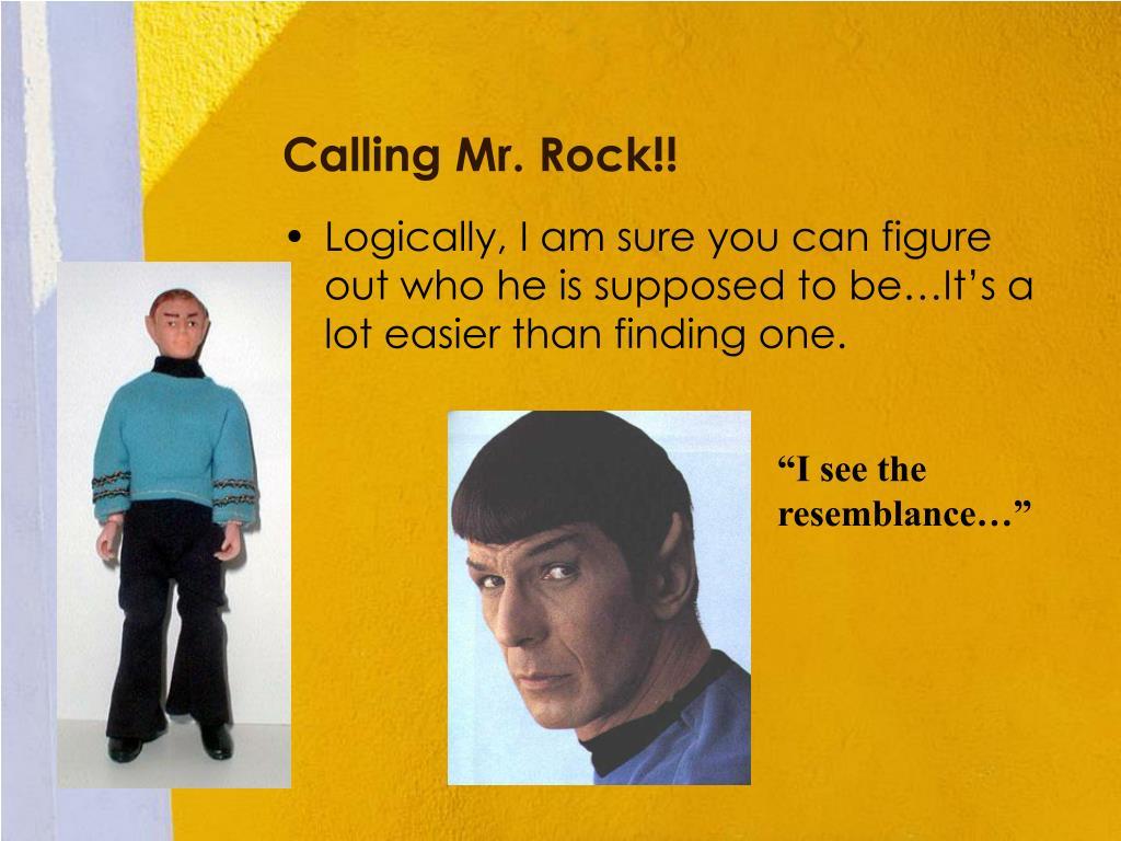 Calling Mr. Rock!!