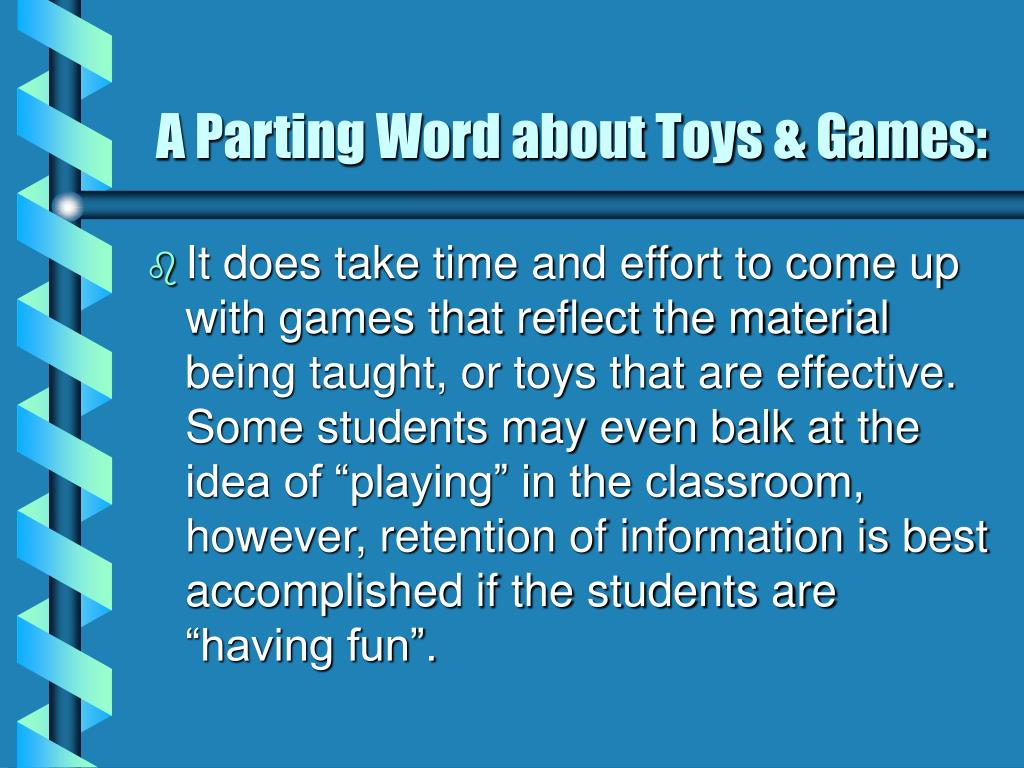 A Parting Word about Toys & Games: