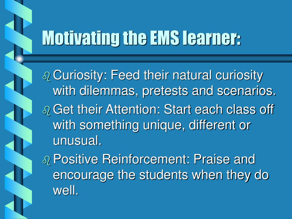 Motivating the EMS learner: