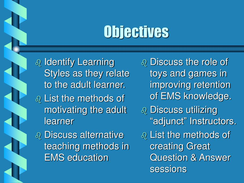 Identify Learning Styles as they relate to the adult learner.