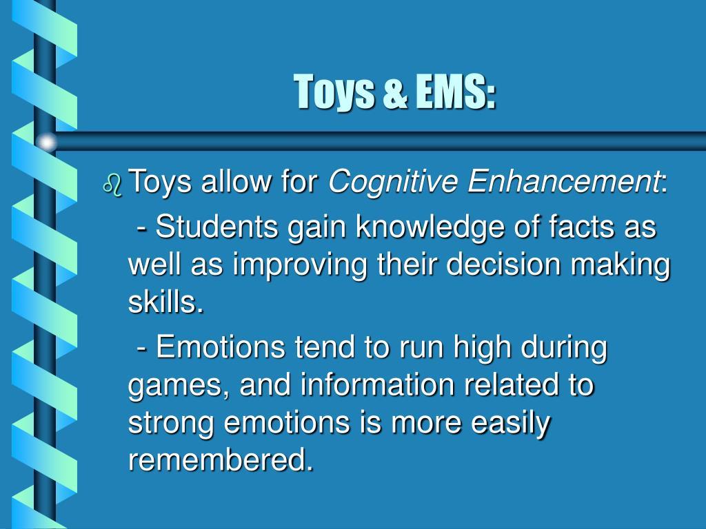 Toys & EMS: