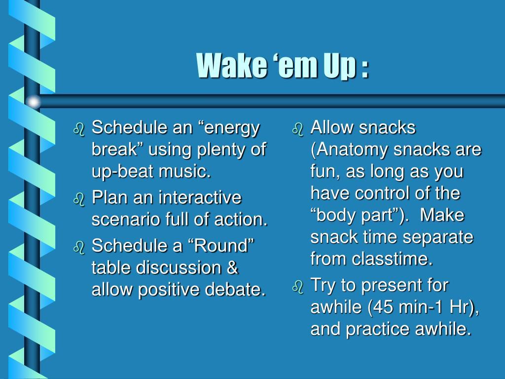 "Schedule an ""energy break"" using plenty of up-beat music."