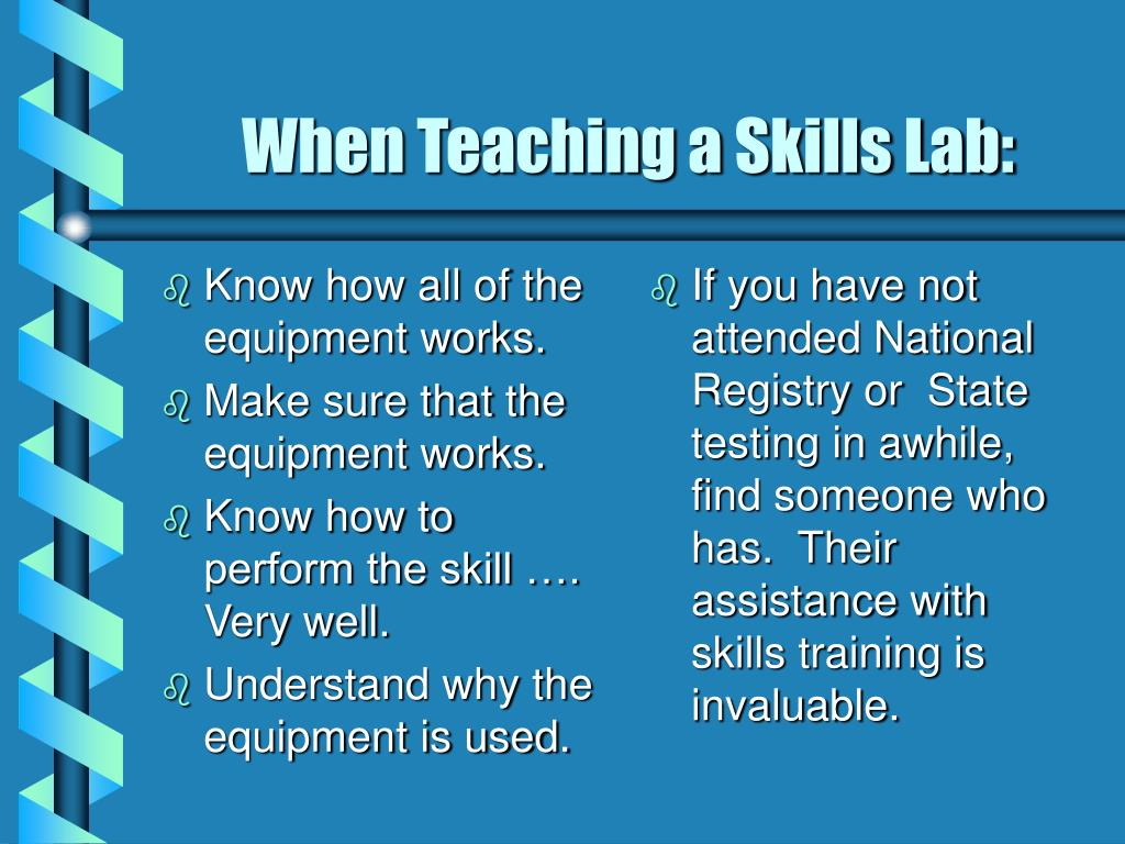 Know how all of the equipment works.
