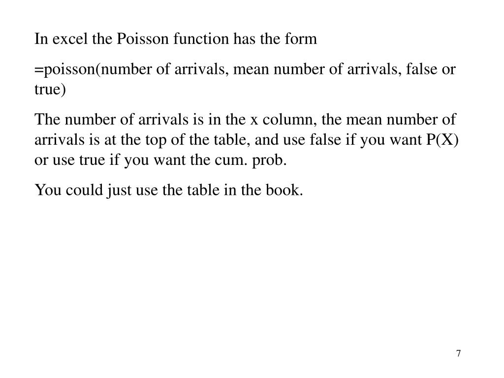 In excel the Poisson function has the form
