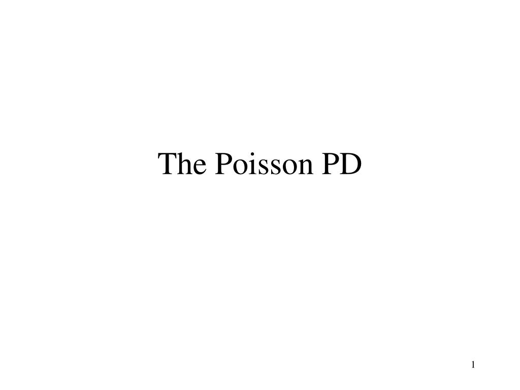 The Poisson PD
