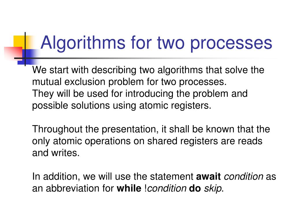Algorithms for two processes