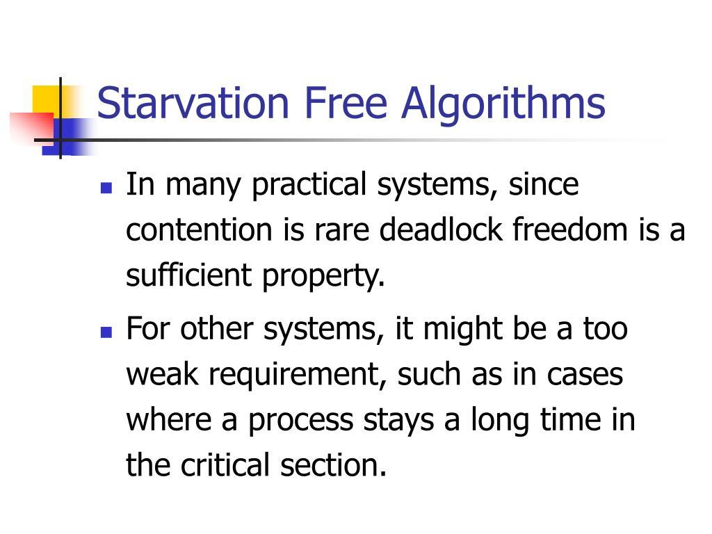 Starvation Free Algorithms