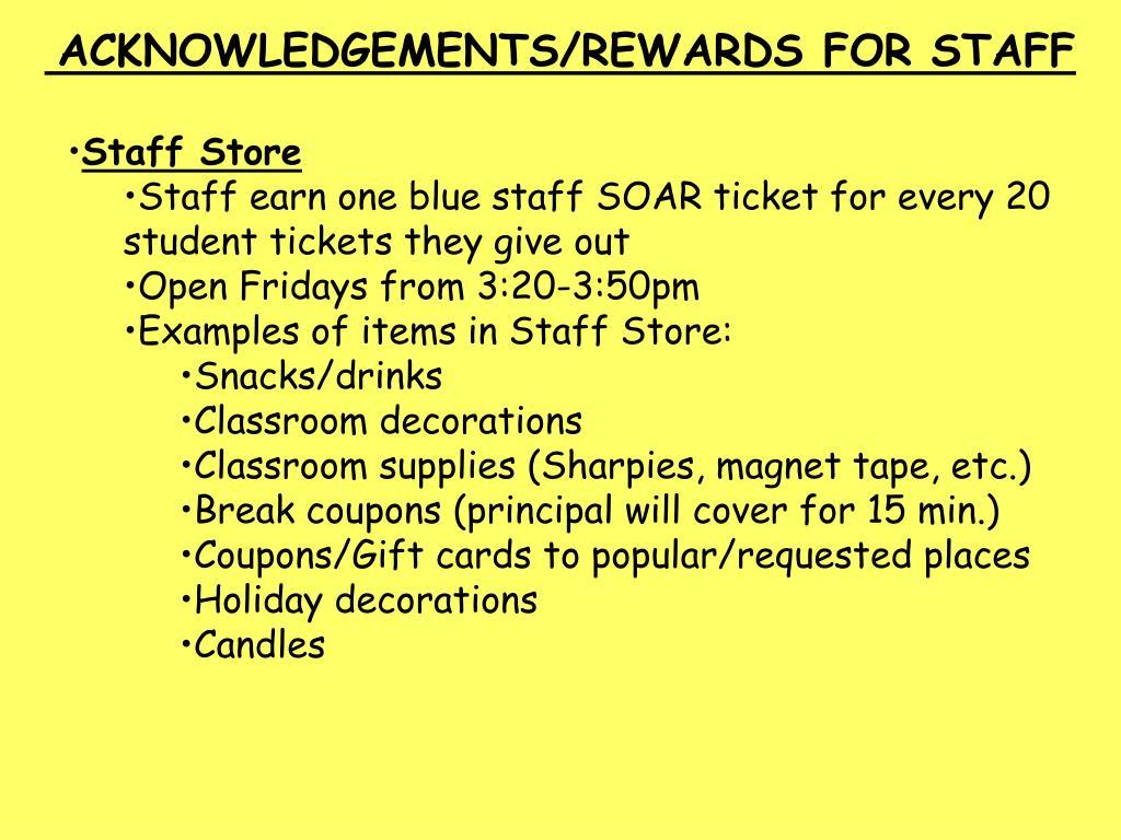 ACKNOWLEDGEMENTS/REWARDS FOR STAFF