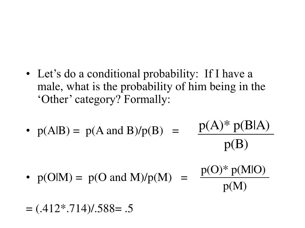 Let's do a conditional probability:  If I have a male, what is the probability of him being in the 'Other' category? Formally: