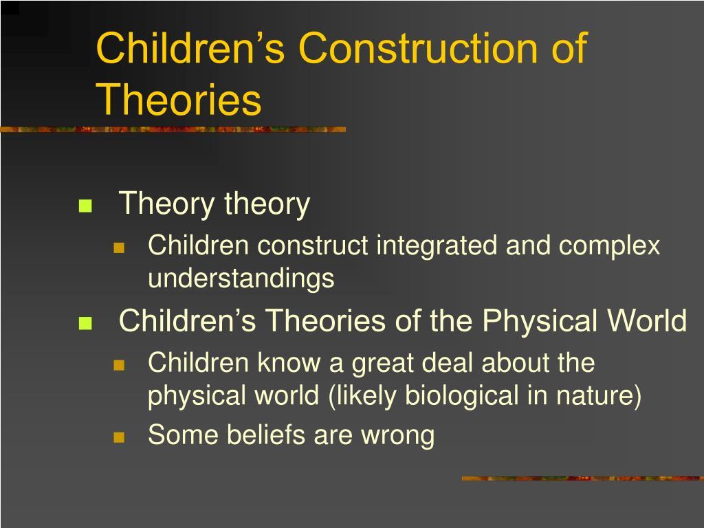Children's Construction of Theories