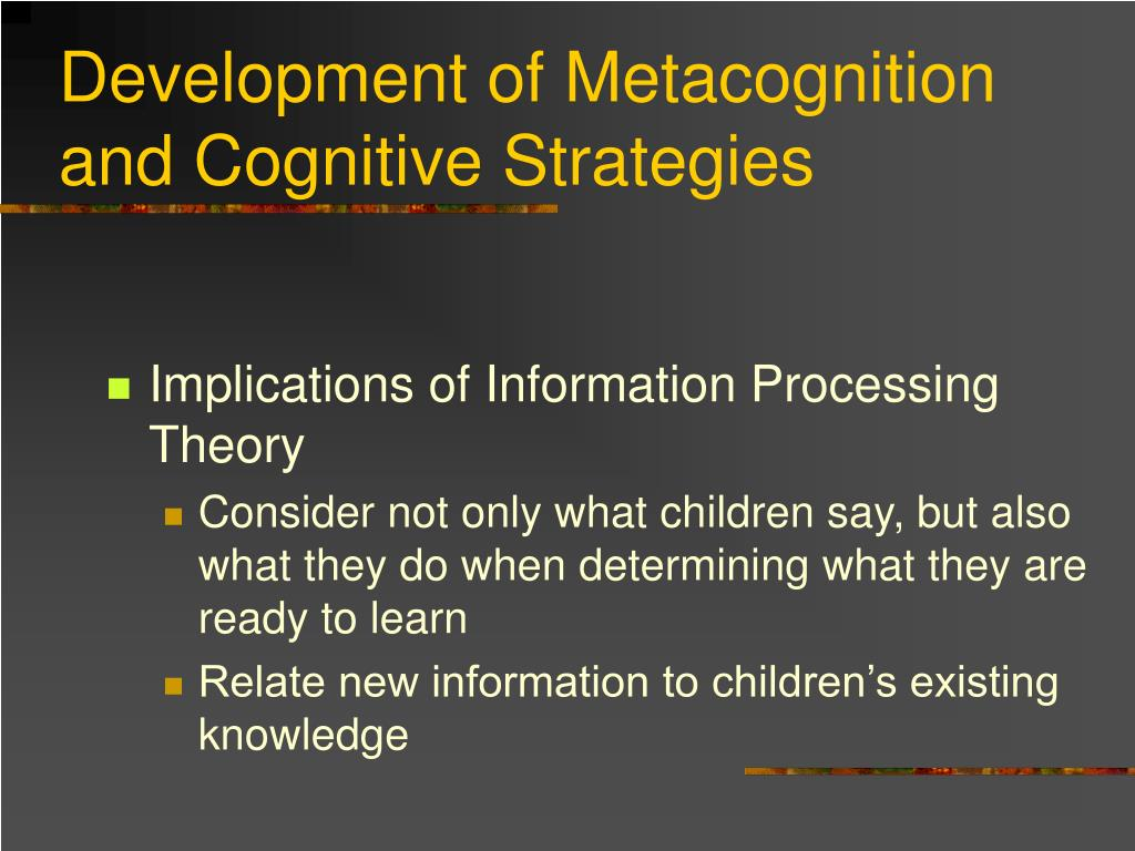 Development of Metacognition and Cognitive Strategies