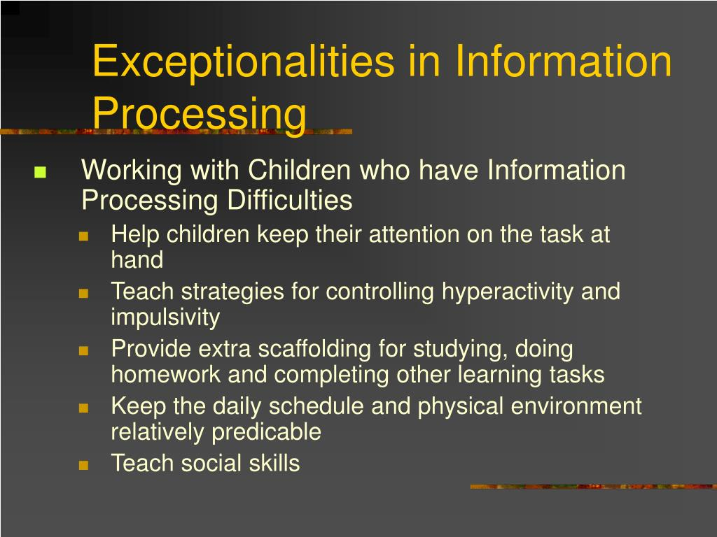 Exceptionalities in Information Processing