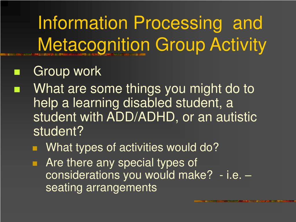 Information Processing  and Metacognition Group Activity