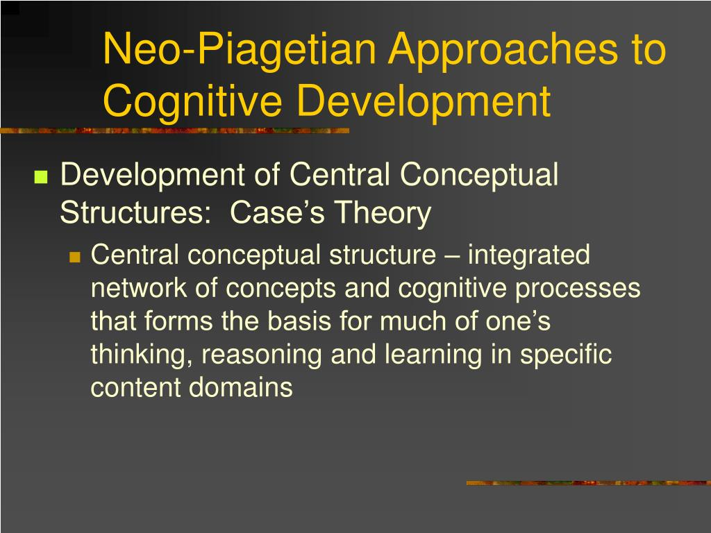 Neo-Piagetian Approaches to Cognitive Development