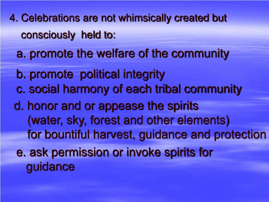 4. Celebrations are not whimsically created but