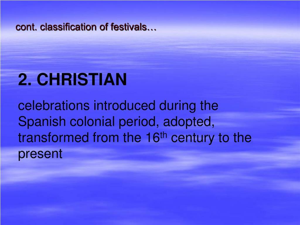 cont. classification of festivals…