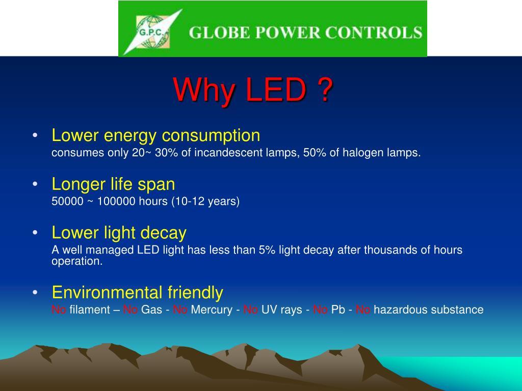 Why LED ?