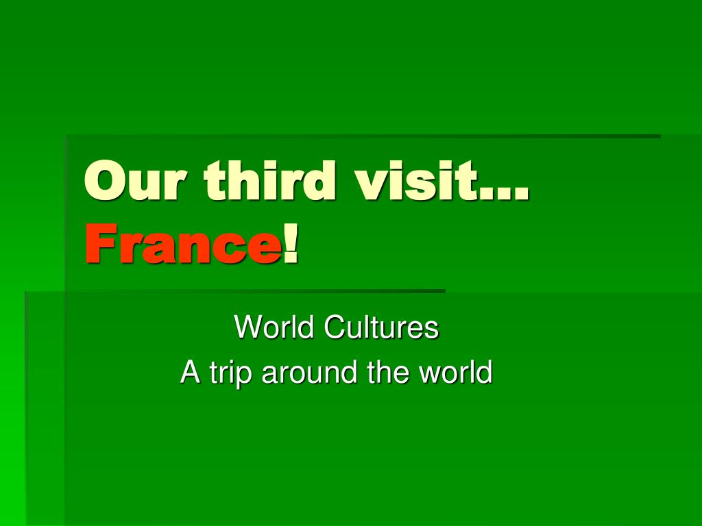 our third visit france