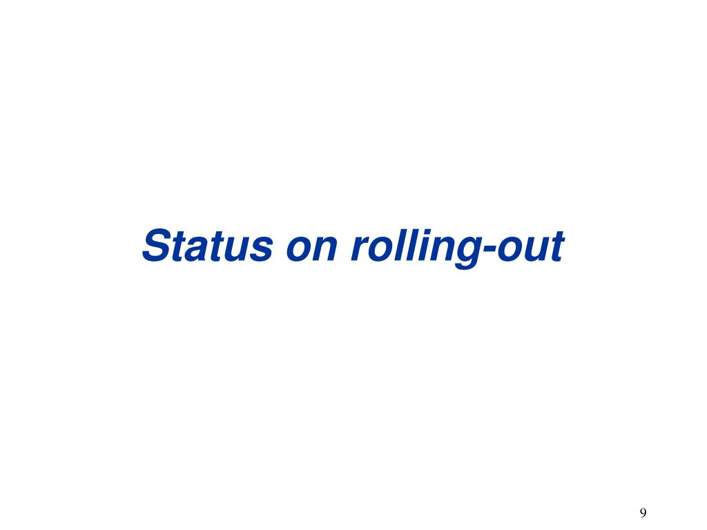 Status on rolling-out