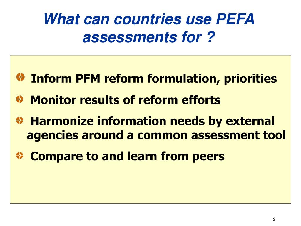 What can countries use PEFA assessments for ?