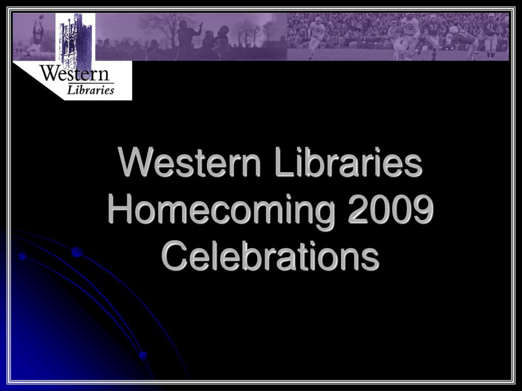 Western Libraries Homecoming 2009 Celebrations
