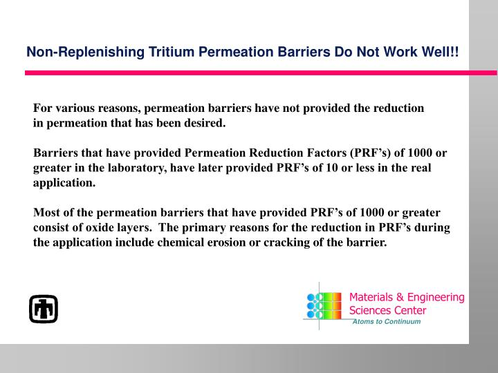 Non replenishing tritium permeation barriers do not work well