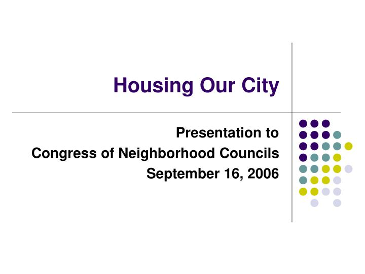 Housing our city l.jpg