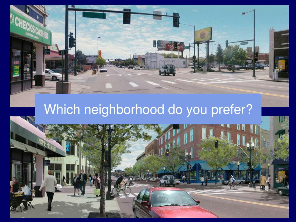 Which neighborhood do you prefer?