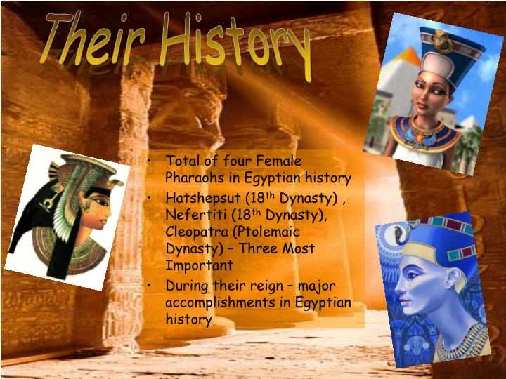 Total of four Female Pharaohs in Egyptian history
